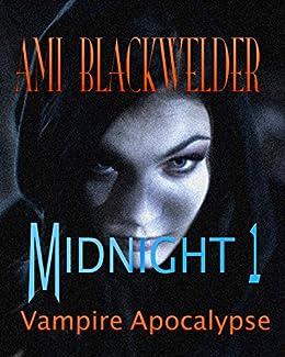 Midnight: Century of the Vampires (NA Vamp Apocalyptic) (Walking Dead meets Magic Hunter) by [Blackwelder, Ami]