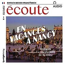 Écoute Audio - En vacances à Nancy. 6/2018: Französisch lernen Audio - Das perfekte Wochenende Hörbuch von div. Gesprochen von: div.
