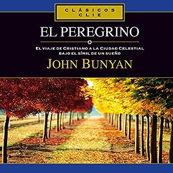 Amazon.com: El Peregrino [Pilgrims Progress]: El viaje de ...