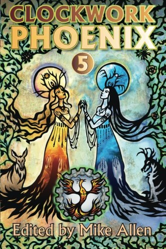 Clockwork Phoenix 5 (Volume 5)