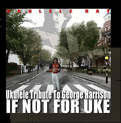If Not for Uke (Ukulele Tribute to George Harrison) (Cd Uke)