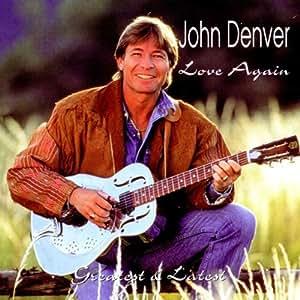 John Denver Love Again Greatest Amp Latest Amazon Com Music