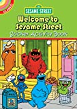 Sesame Street Classic Welcome to Sesame Street Sticker Activity Book, Sesame Street Staff, 0486330702