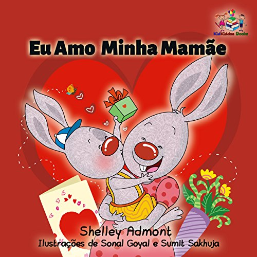 Eu Amo  Minha Mamãe: I Love My Mom - Portuguese edition (Portuguese Bedtime Collection) by Shelley Admont, KidKiddos Books