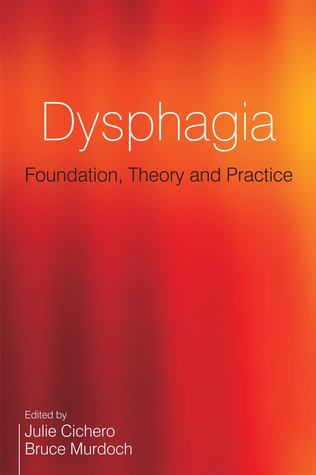 Dysphagia: Foundation, Theory and Practice