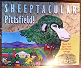 img - for Sheeptacular Pittsfield!: Shear Art Spun from Our Merino Heritage book / textbook / text book