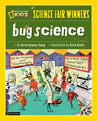 Science Fair Winners: Bug Science: 20 Projects and Experiments about Anthropods: Insects, Arachnids, Algae, Worms, and Other Small Creatures