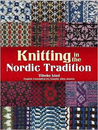 Knitting In The Nordic Tradition Dover Books On Knitting And Crochet Lind Vibeke Jensen Annette Allen 9780486780382 Amazon Com Books
