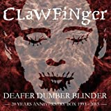 Deafer Dumber Blinder - 20 Years Anniversary Box (3CD+DVD) by Clawfinger (2014-04-15)
