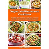 Vegan Mediterranean Cookbook: Incredibly Delicious Vegan Salad, Soup, Casserole and Skillet Recipes from the Mediterranean Diet (Everyday Vegan Recipes and Clean Eating Meals)