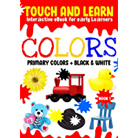 COLORS - Touch and Learn Interactive Book for Kids - (Primary Colors): Teach your kids primary colors in an interactive fun touching way (English Edition)