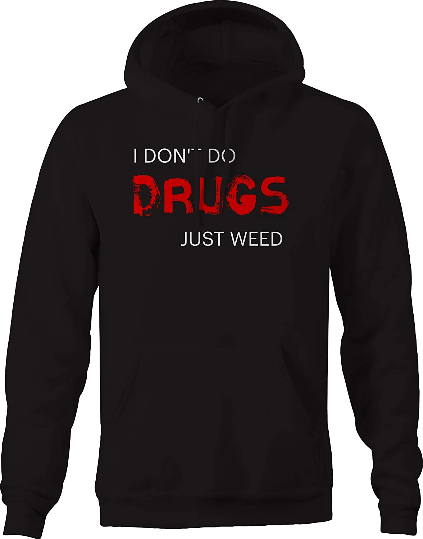 M22 I Dont do Drugs Just Weed Pot Legalize Sweatshirt