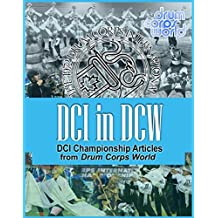 DCI in DCW: DCI Championship Articles from Drum Corps World