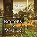 Bodies of Water Audiobook by T. Greenwood Narrated by Coleen Marlo