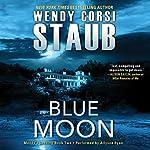 Blue Moon: Mundy's Landing, Book Two | Wendy Corsi Staub