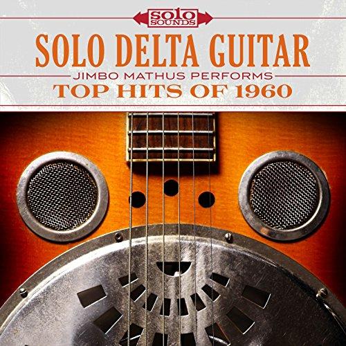 Solo Delta Guitar: Top Hits of 1960