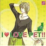 I LOVE PET!! (Vol.2 コラット 小太郎 遊佐浩二)
