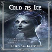 Cold as Ice: A Bubba the Monster Hunter Novella | John G. Hartness