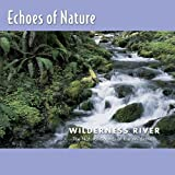 : Echoes of Nature: Wilderness River