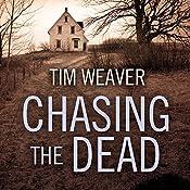 Chasing the Dead: David Raker Mystery, Book 1   Tim Weaver