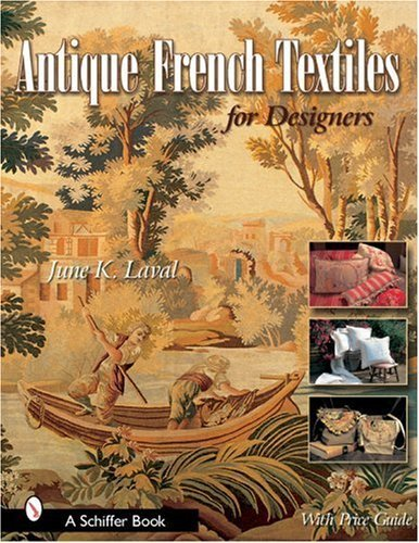 Antique French Textiles for Designers (Schiffer Book) by June K Laval (2007-07-01)