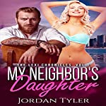 My Neighbor's Daughter: The Lexi Chronicles, Book 1 | Jordan Tyler
