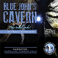 Blue John's Cavern: Time Travel Rocks! Audiobook by Tracy Barnhart Narrated by Caroline Turner Cole