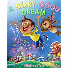 A Berry Good Dream (Children Bedtime story picture book for Kids)