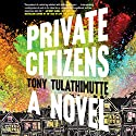 Private Citizens Audiobook by Tony Tulathimutte Narrated by Pete Cross