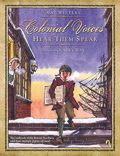 Colonial Voices: Hear Them Speak: The Outbreak of the Boston Tea Party Told from Multiple -
