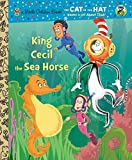 King Cecil the Sea Horse (Dr. Seuss/Cat in the Hat) (Little Golden Book)