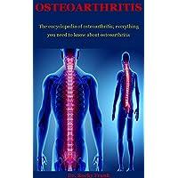 Osteoarthritis: The encyclopedia of osteoarthritis; everything you need to know...