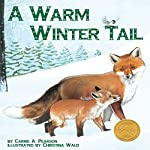 A Warm Winter Tail | Carrie A. Pearson