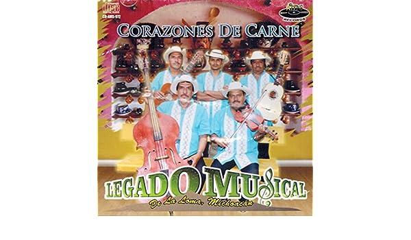 Legado Musical - Legado Musical (Corazon de Carne AMS-972) - Amazon.com Music