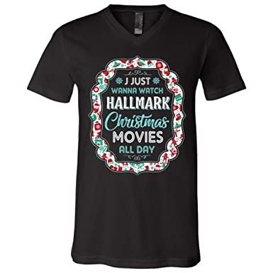 37a0928aabeee Amazon.com  I Just Wanna Watch Hallmark Christmas Movies All Day T-Shirt - Christmas  Movies Fans T-Shirt  Clothing