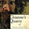 Cezanne's Quarry Audiobook by Barbara Pope Narrated by David Drummond
