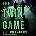 The Twin Game Audiobook by V. J. Chambers Narrated by Emily Beresford