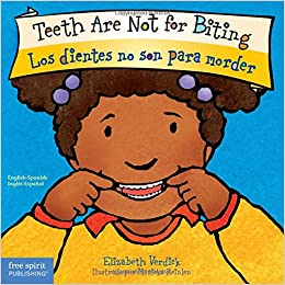Teeth Are Not for Biting / Los dientes no son para morder (Best Behavior) (English and Spanish Edition): Elizabeth Verdick, Marieka Heinlen: 9781631981579: ...