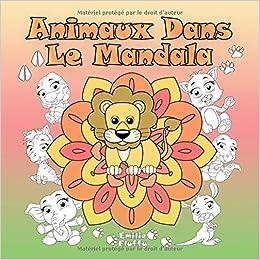 Animaux Dans Le Mandala Un Livre De Coloriage Pour Les Enfants Et