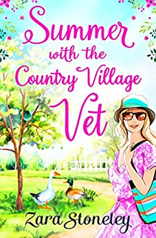 Summer with the Country Village Vet (Love in Langtry Meadows, Book 1) by [Stoneley, Zara]