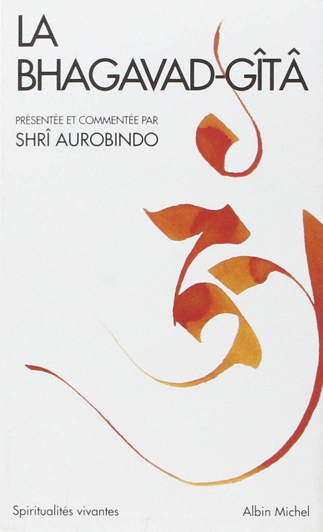 La Bhagavad-Gîtâ - Shri Aurobindo
