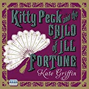Kitty Peck and the Child of Ill Fortune | Kate Griffin