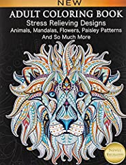 Adult Coloring Book : Stress Relieving Designs Animals, Mandalas, Flowers, Paisley Patterns And So Much More: