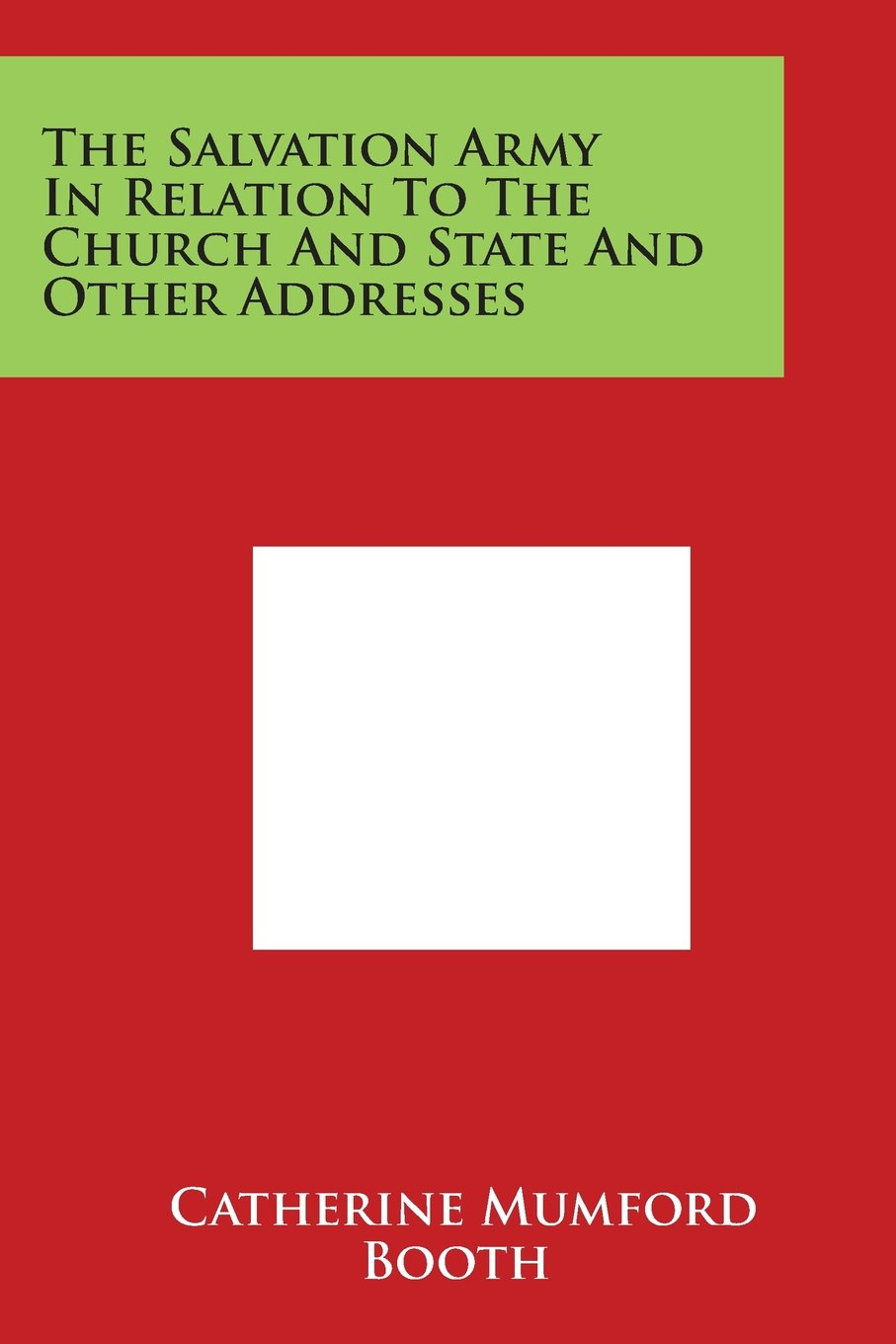 Download The Salvation Army in Relation to the Church and State and Other Addresses pdf epub
