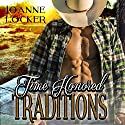 Time Honored Traditions Audiobook by Joanne Locker Narrated by Harley Dean