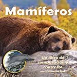 Mamíferos: Un libro de comparación y contraste [Mammals: A Book of Comparing and Contrasting] | Katharine Hall