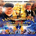 Yankee Clipper and the Adventure of the Golden Sphinx: A Radio Dramatization Radio/TV Program by Jerry Robbins Narrated by J. T. Turner, Joseph Zamparelli,  The Colonial Radio Players