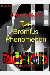 The Bromius Phenomenon (Dag Fletcher Galactic Series. Book 4) Kindle Edition