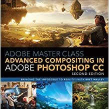Adobe Master Class: Advanced Compositing in Adobe Photoshop CC: Bringing the Impossible to Reality with Bret Malley