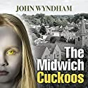 The Midwich Cuckoos Audiobook by John Wyndham Narrated by Nathaniel Parker